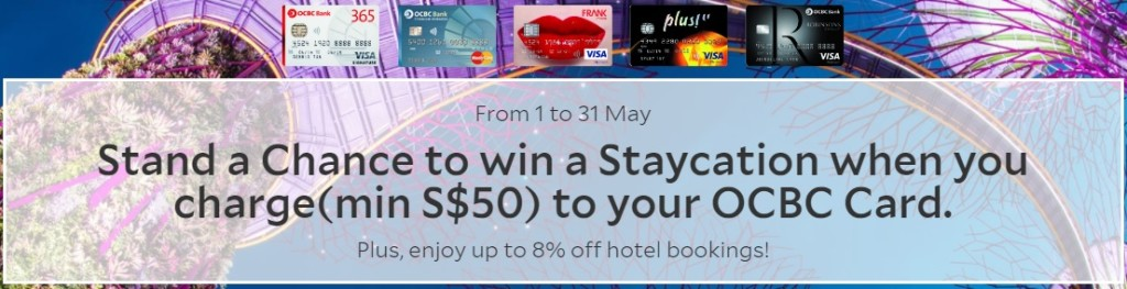 Stand a Chance to win a Staycation when you charge (min. S$50) to your OCBC credit card